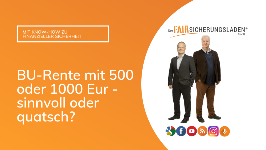 BU Rente mit 500 oder 1000 Euro ist sinnvoll oder nicht