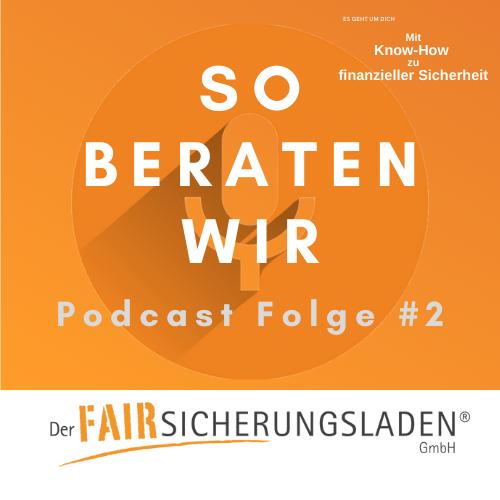 So beraten wir Podcast Folge 2